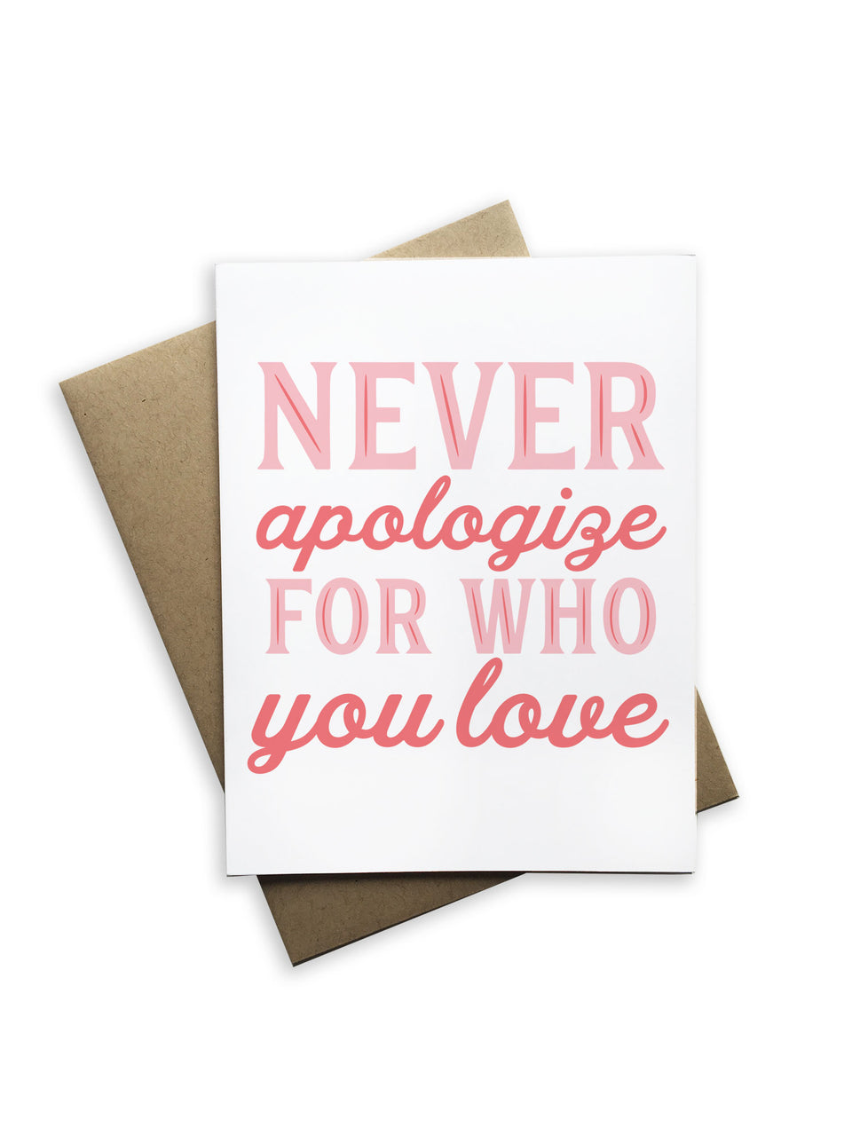 Never Apologize for Who You Love Notecard