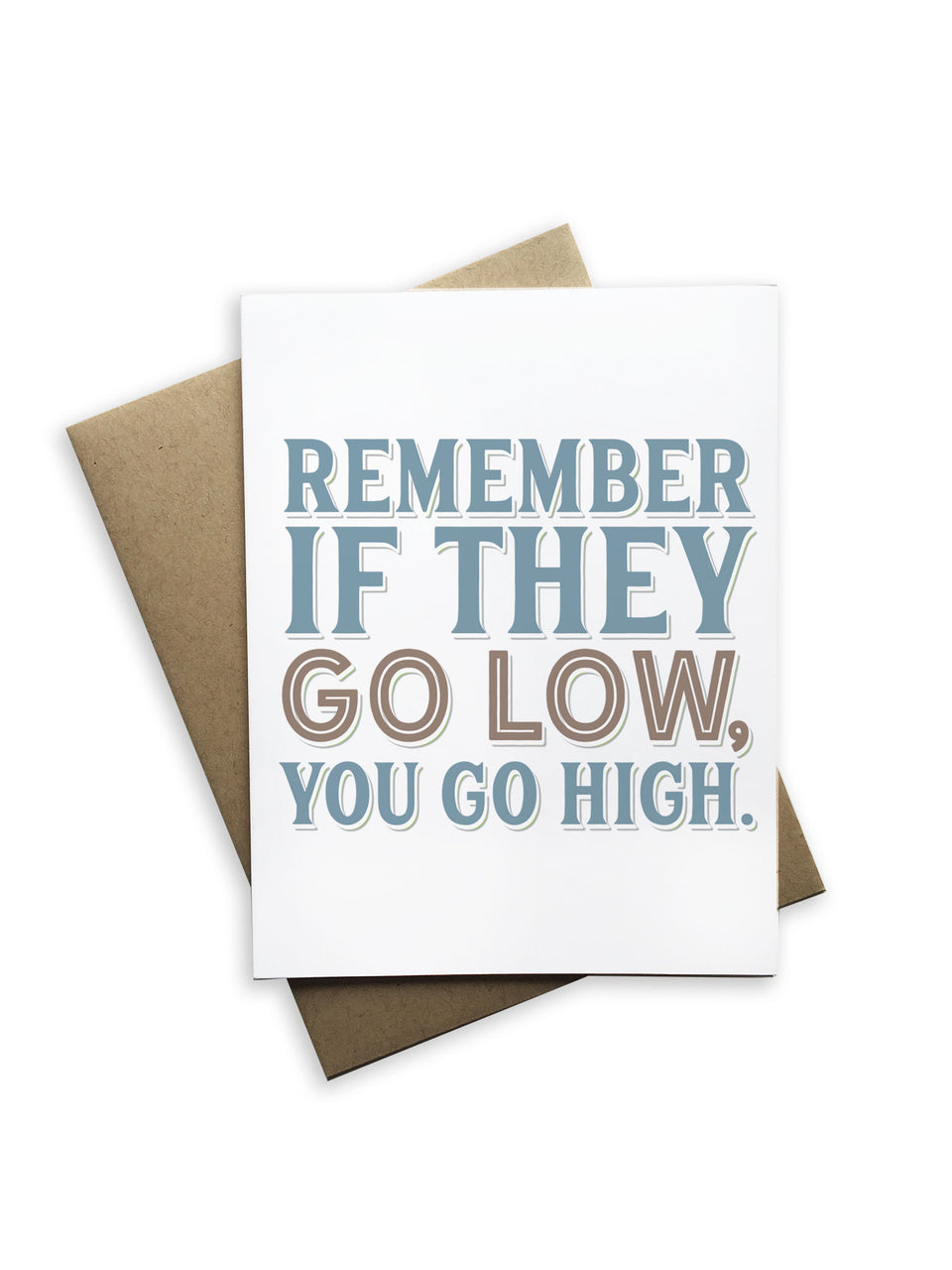 Remember if They Go Low, You Go High Notecard