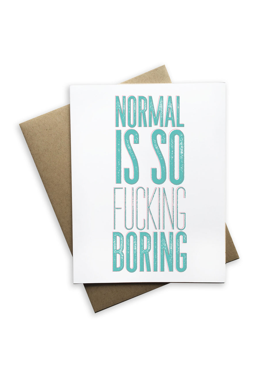 Normal is So Fucking Boring Notecard