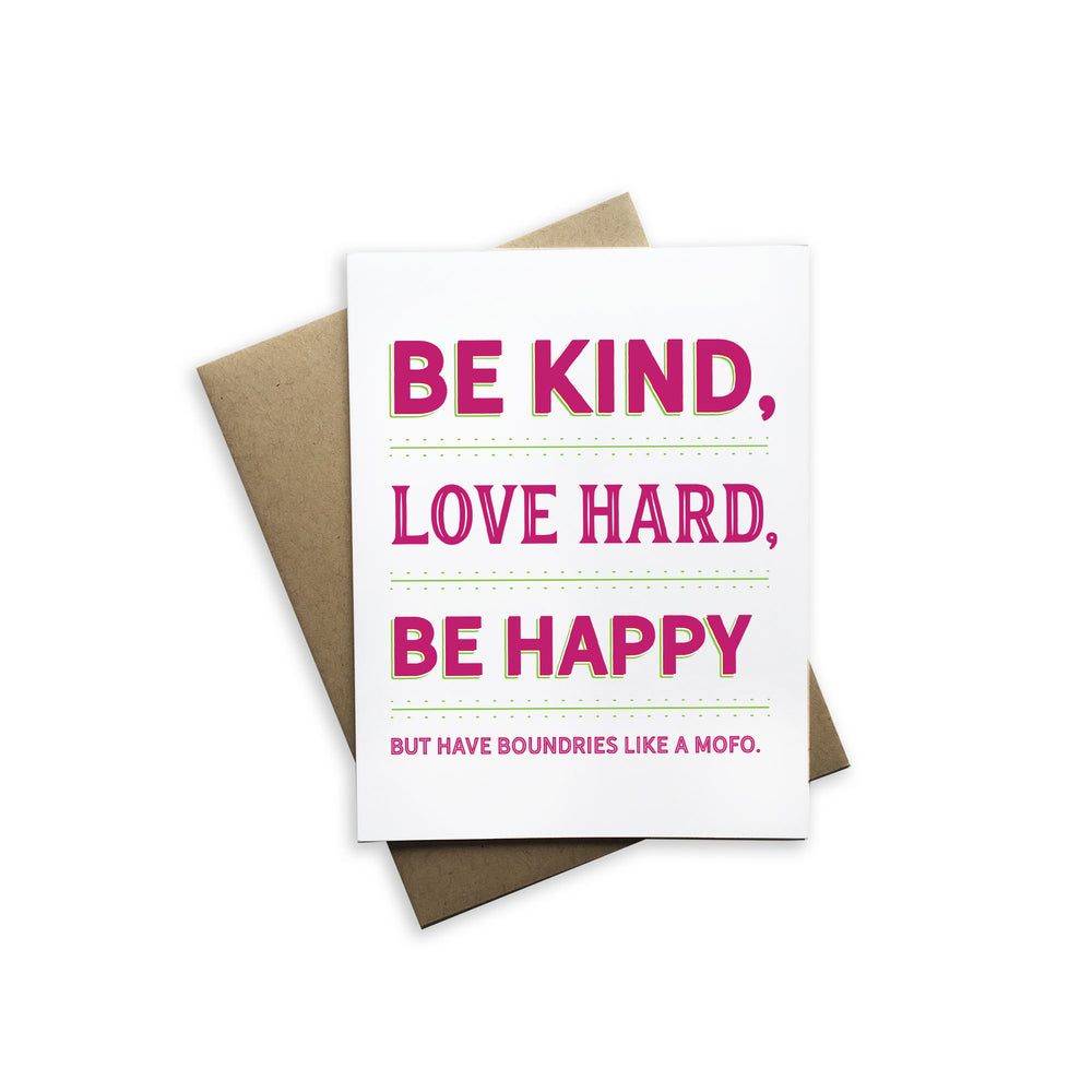 Be Kind, Love Hard, Be Happy