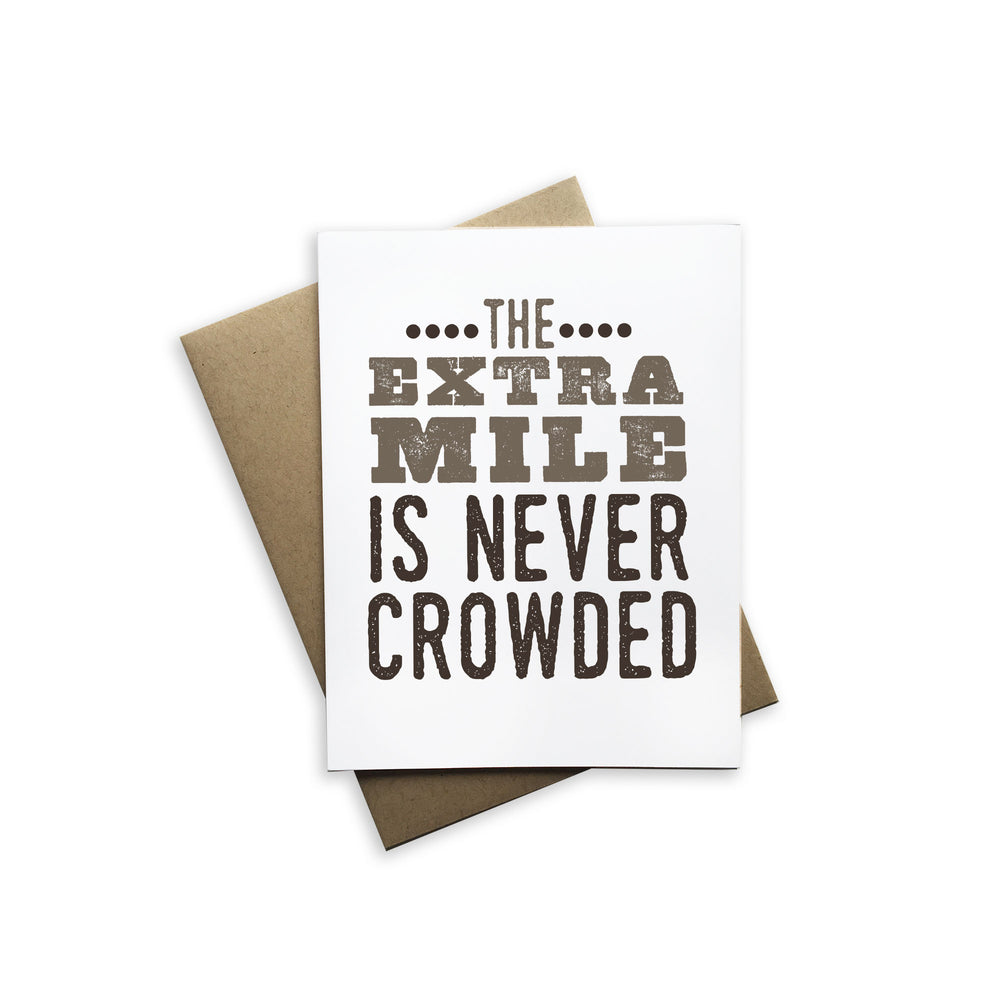 The Extra Mile is Never Crowded