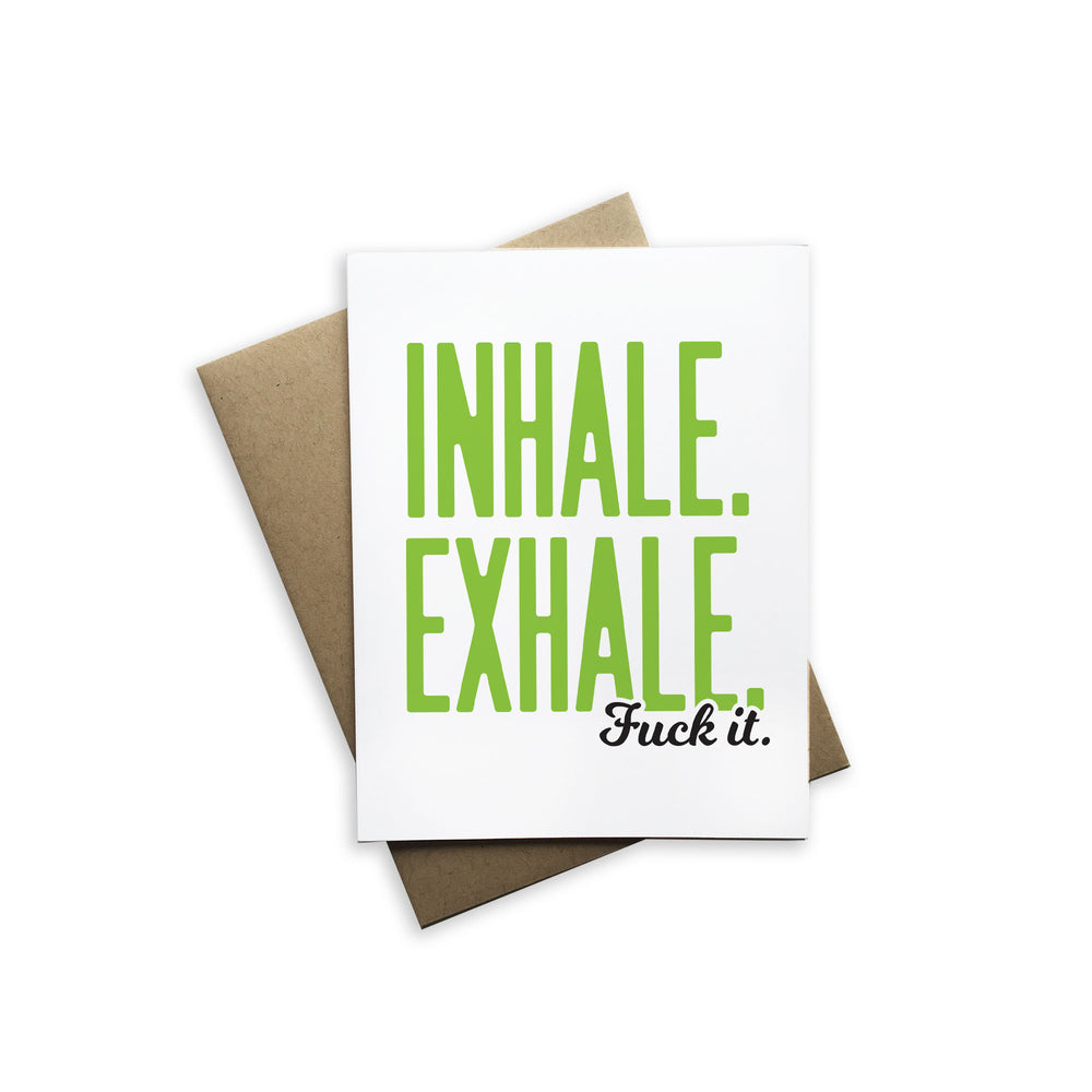 Inhale, Exhale, Fuck It