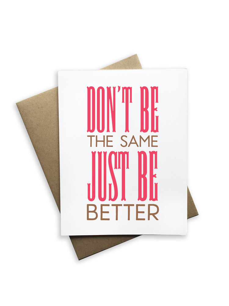 Don't Be The Same Just Be Better Notecard