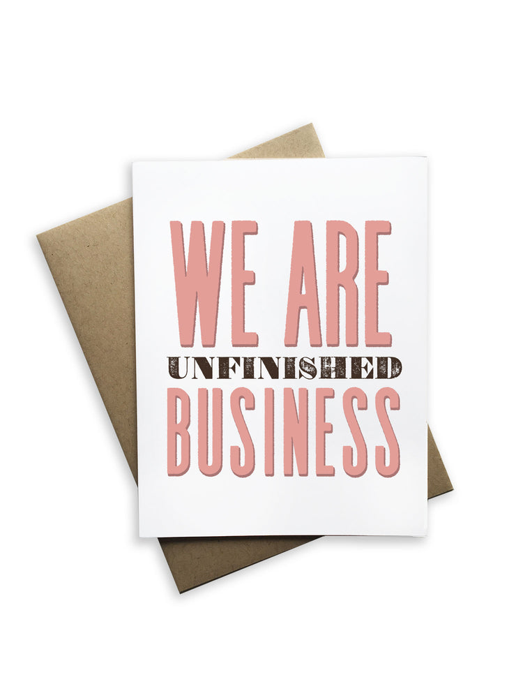 We Are Unfinished Business Notecard