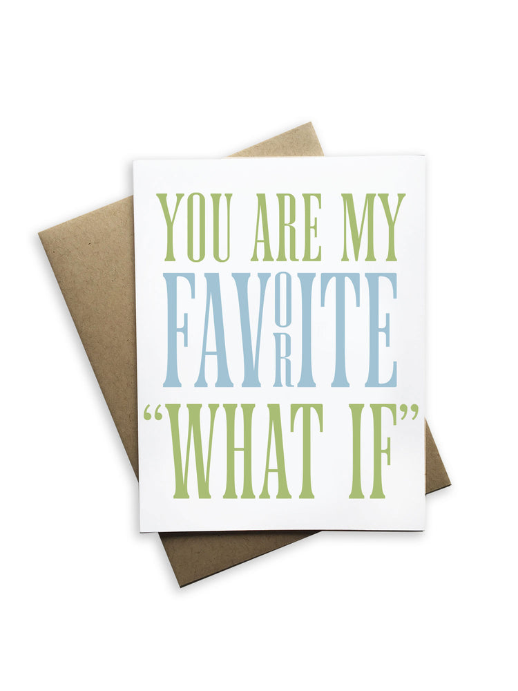 "You're My Favorite ""What If"" Notecard"