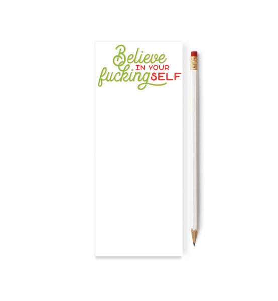 Believe In Your Fucking Self Skinny Notepad