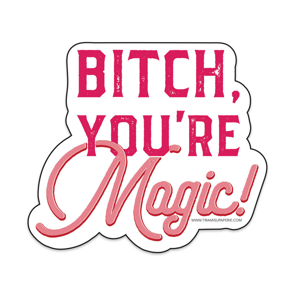 "Bitch You're Magic 3"" Vinyl Sticker"