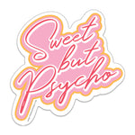 "Sweet But Psycho 3"" Vinyl Sticker"