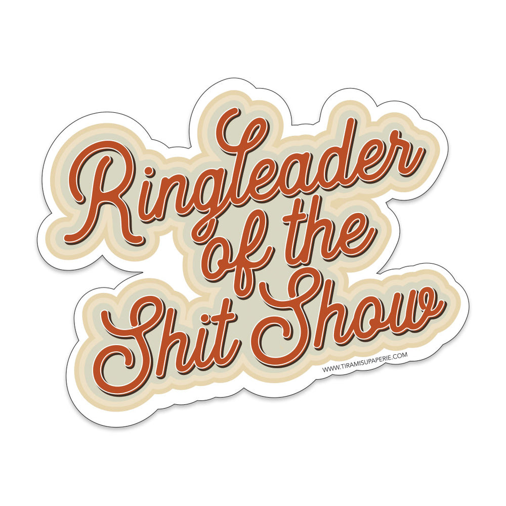 "Ringleader of the Shit Show 3"" Vinyl Sticker"