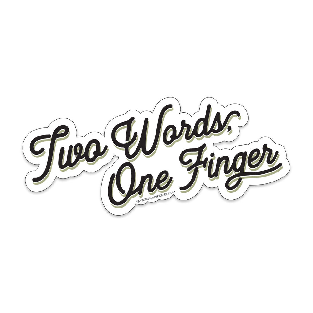"Two Words One Finger 3"" wide Vinyl Sticker"
