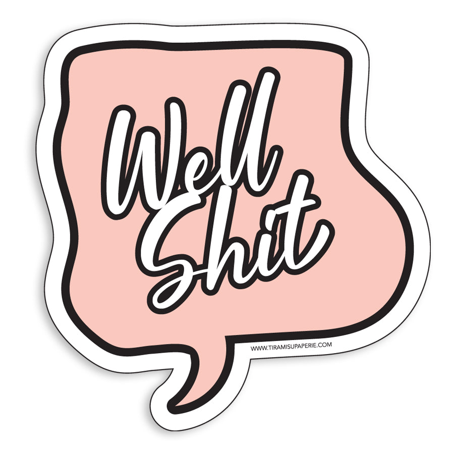 "Well Shit 3"" Vinyl Sticker"