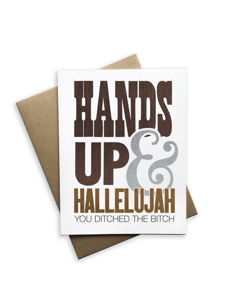 Hands Up and Hallelujah You Ditched the Bitch Notecard