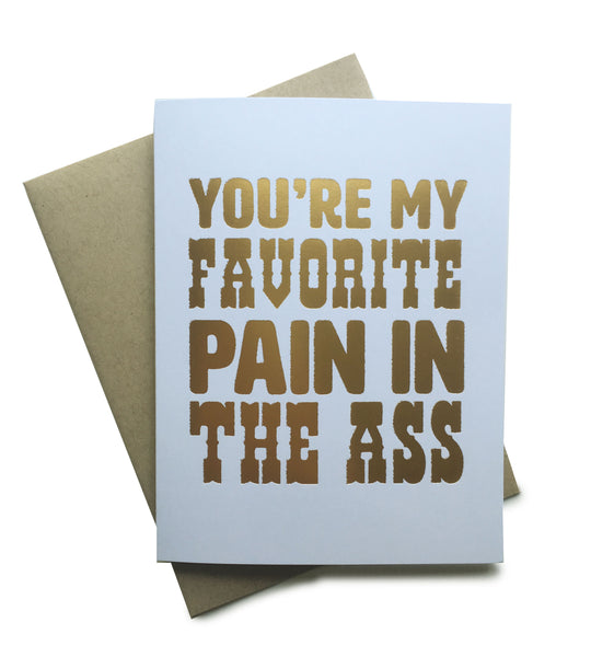 You're My Favorite Pain In The Ass Notecard
