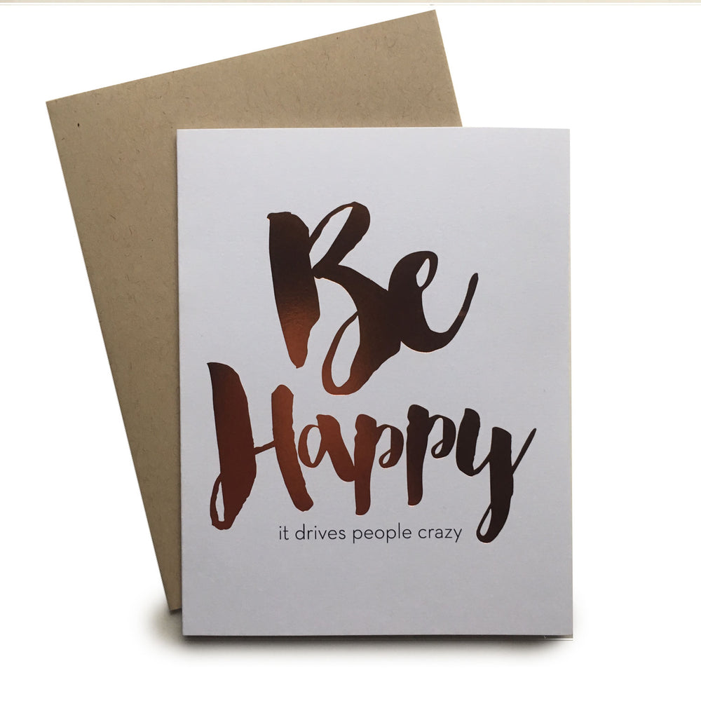 Be Happy It Drives People Crazy Notecard