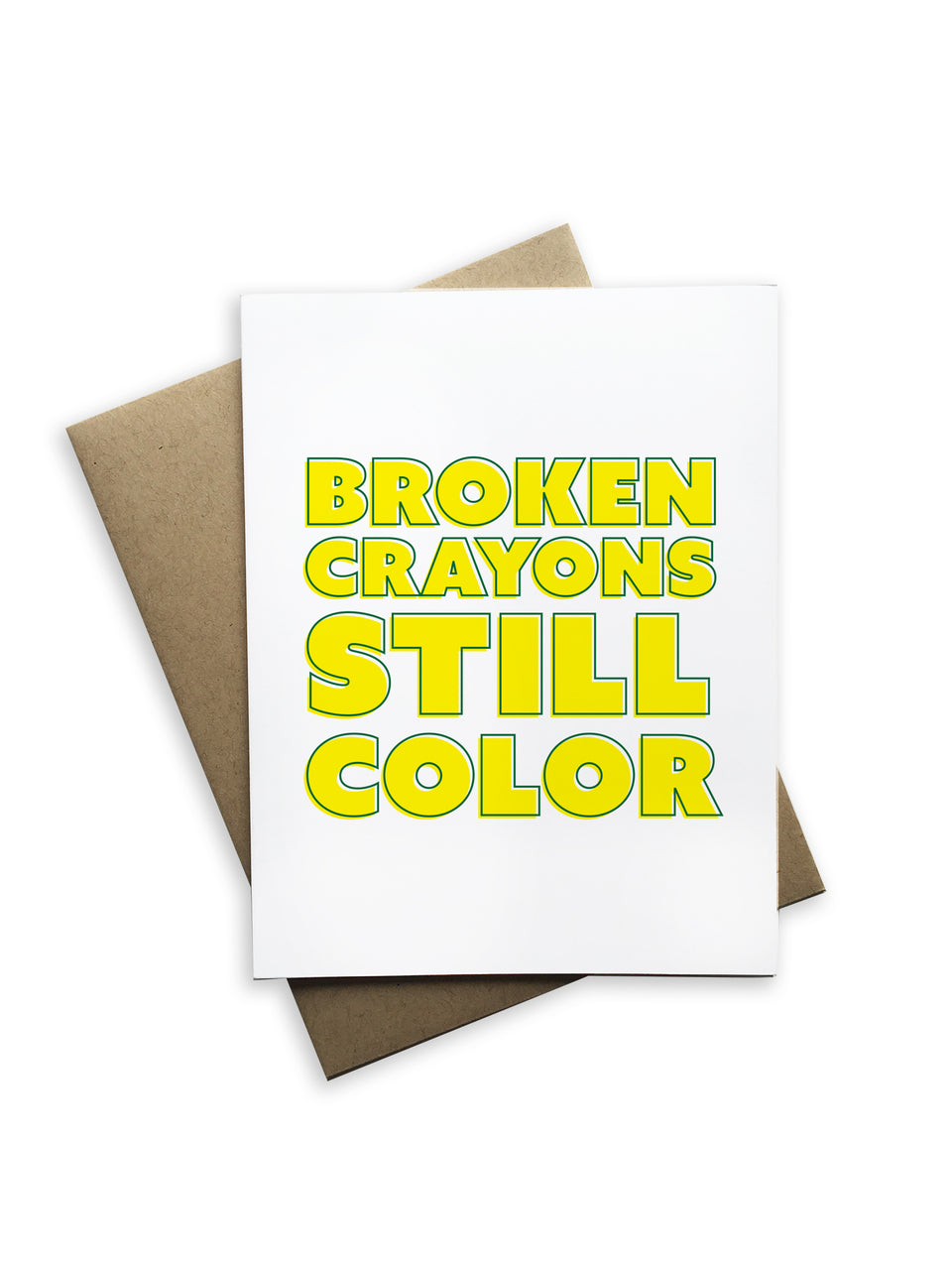 Broken Crayons Still Color Notecard