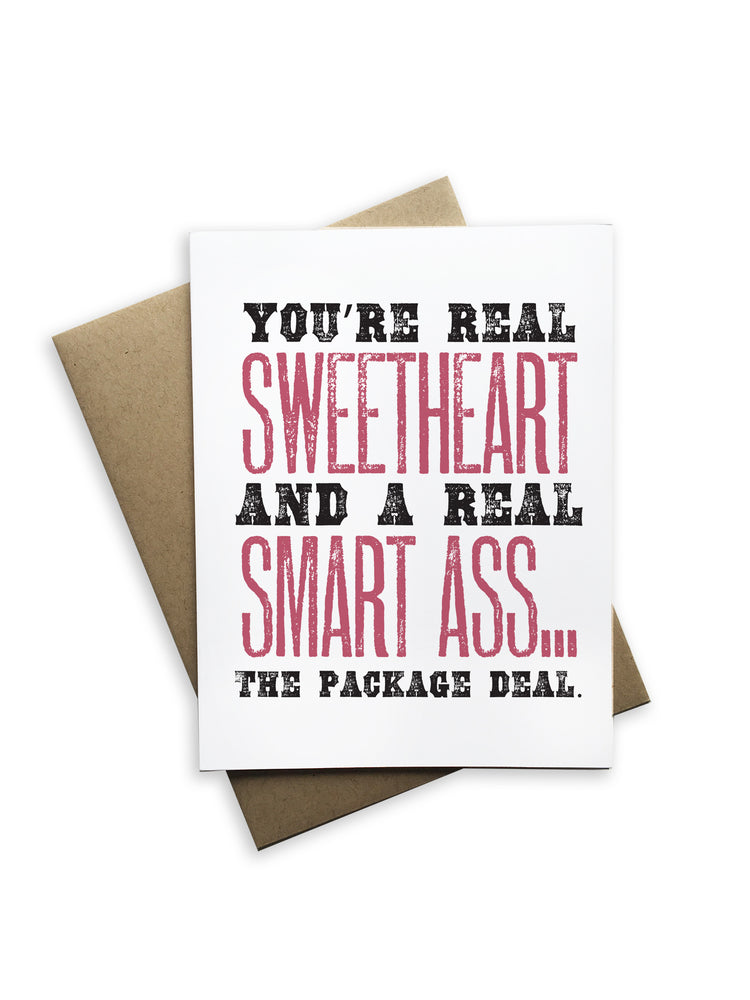 You're Real Sweetheart and a Real Smart Ass...the Package Deal Notecard