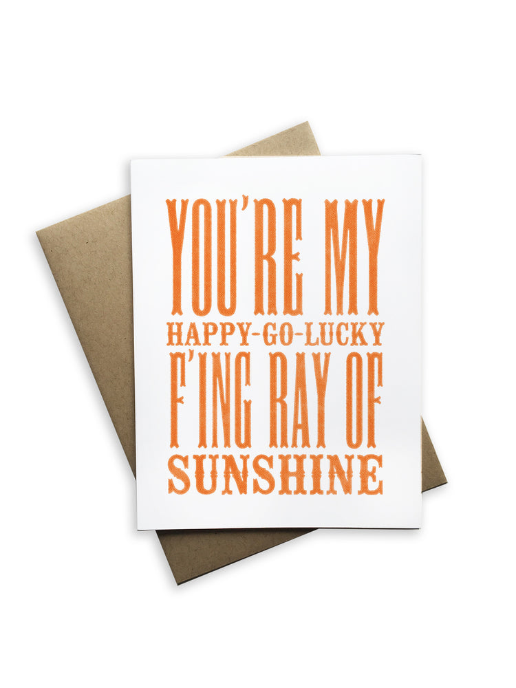 You're My Happy-Go-Lucky F'ing Ray of Sunshine Notecard