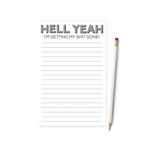 Hell Yeah I'm Getting My Shit Done Notepad