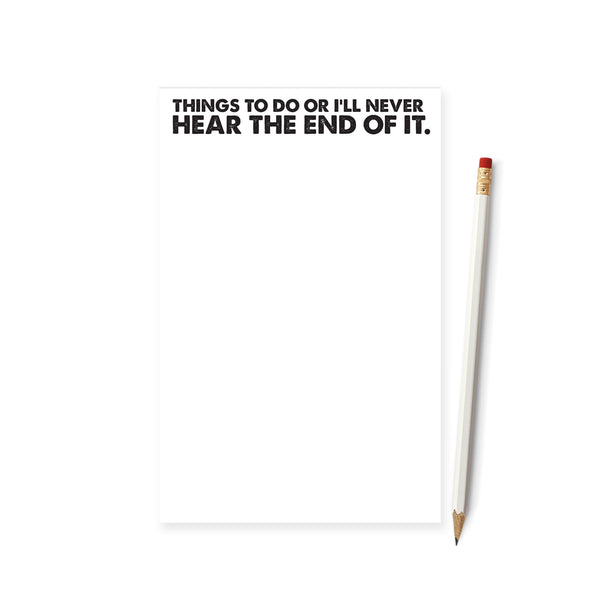 Things To Do Or I Will Never Hear The End Of It Notepad