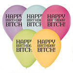 Happy Birthday Bitch Balloons