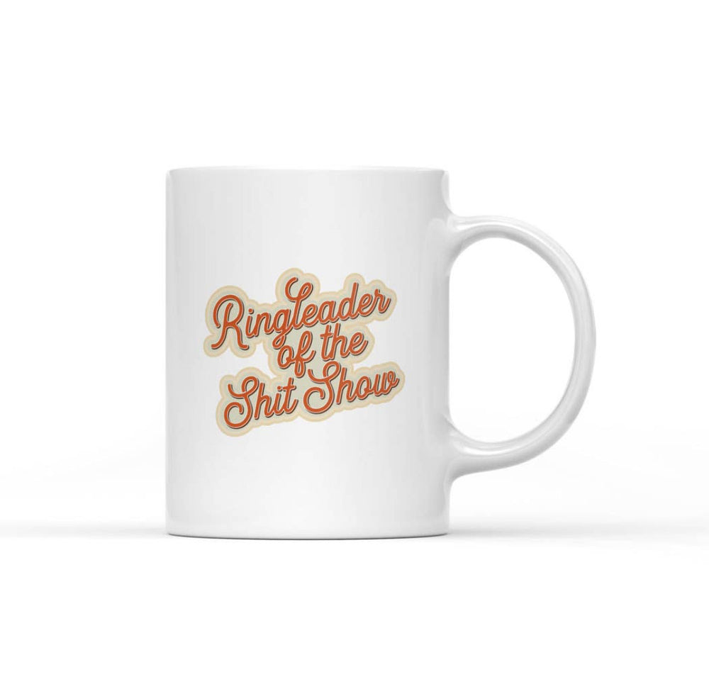 Ringleader of the Shit Show Mug