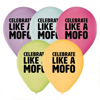 Celebrate Like a Mofo Balloons