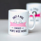 Personalised Mum's Wise Words Mug - Afewhometruths