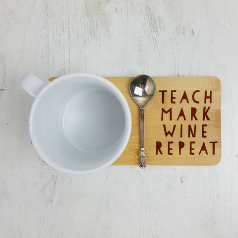Teach Mark Wine Repeat Coaster - Afewhometruths