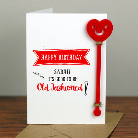 Old Fashioned Cocktail Birthday Card With Cocktail Stirrer - Afewhometruths