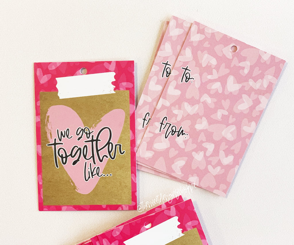 "We go together like...   2"" x 3"" - Set of 25 Tags , Pre-punched hole."