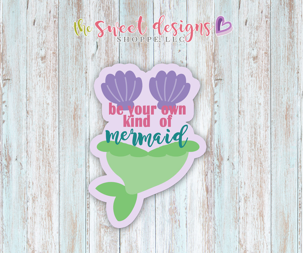 Be your own kind of Mermaid Plaque - Cutter
