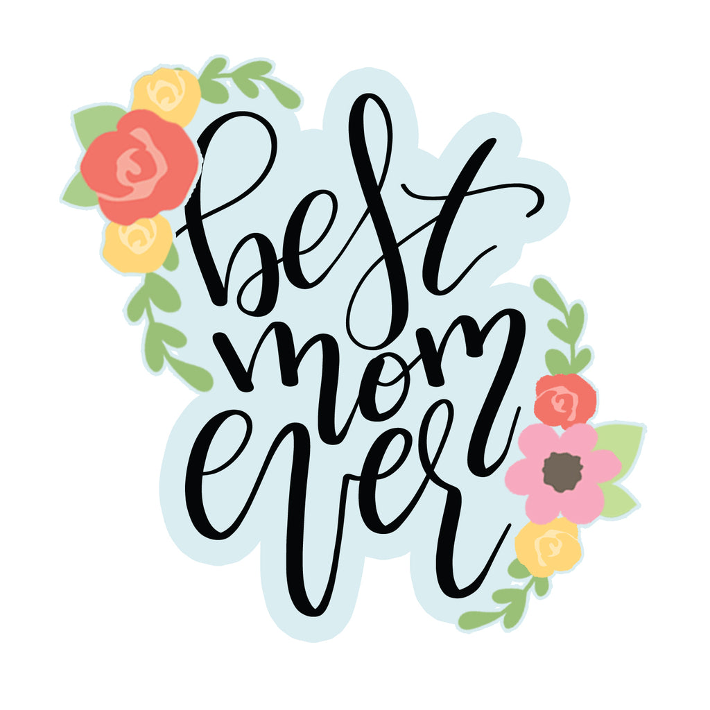 Best Mom Ever Plaque - Cutter
