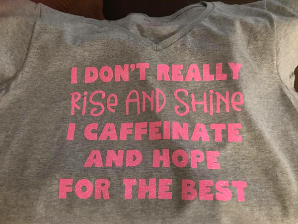 Caffeinate and Hope for the Best Shirt