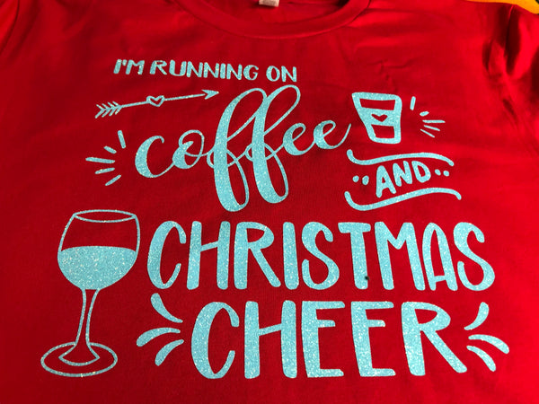 I Run on Coffee and Christmas Cheer Shirt