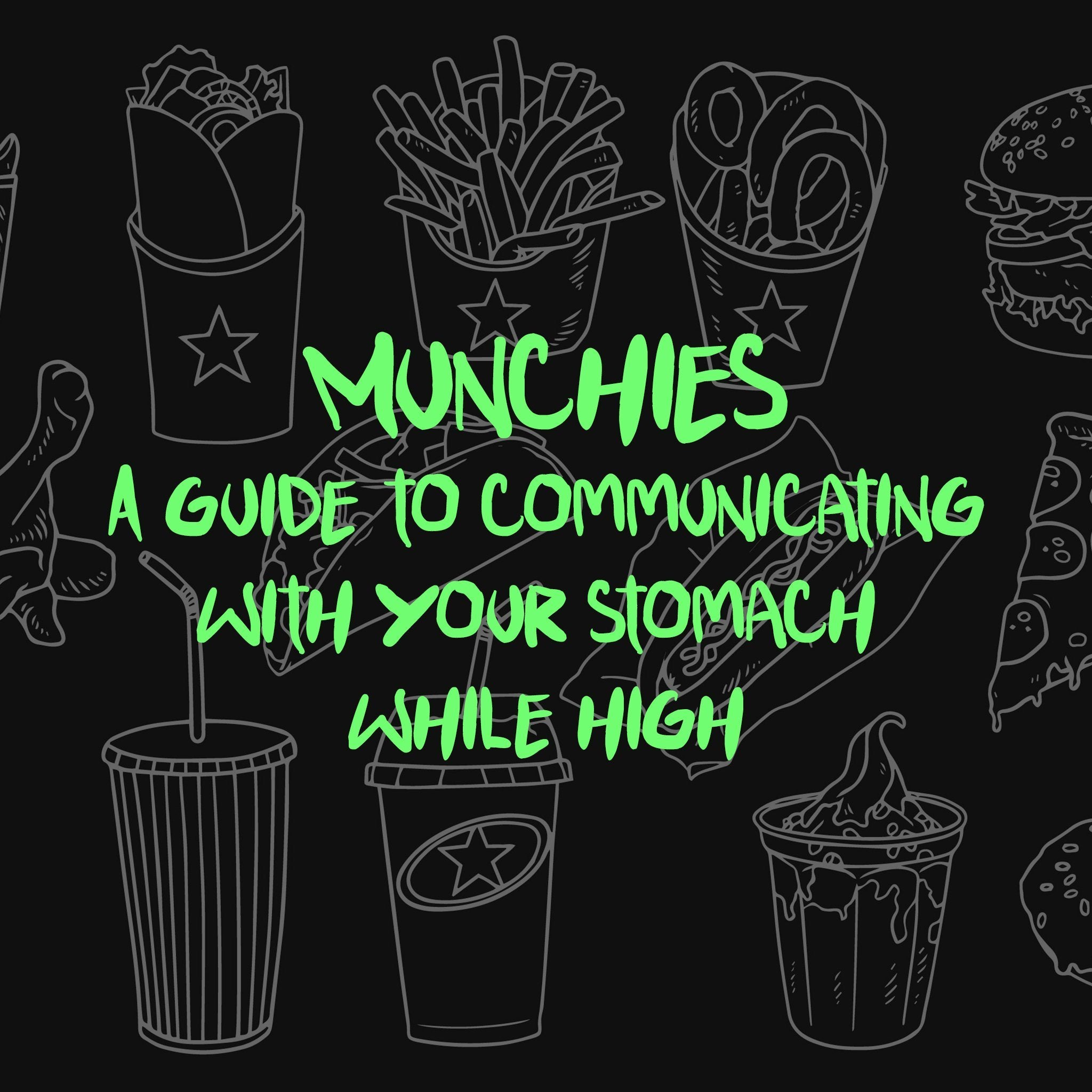 Munchies - A Guide to Communicating with Your Stomach While High