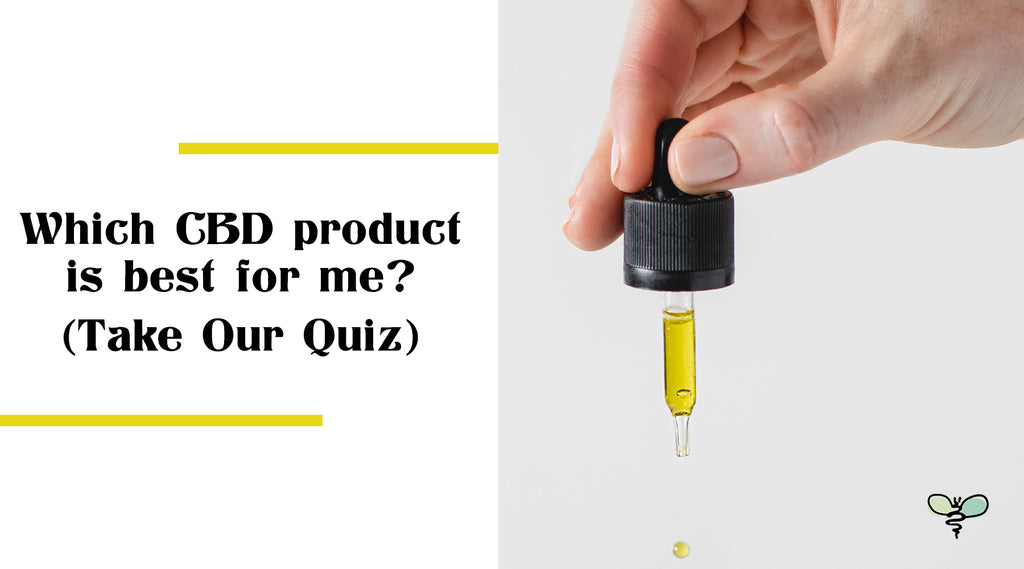 Which CBD Product Is Best For Me?