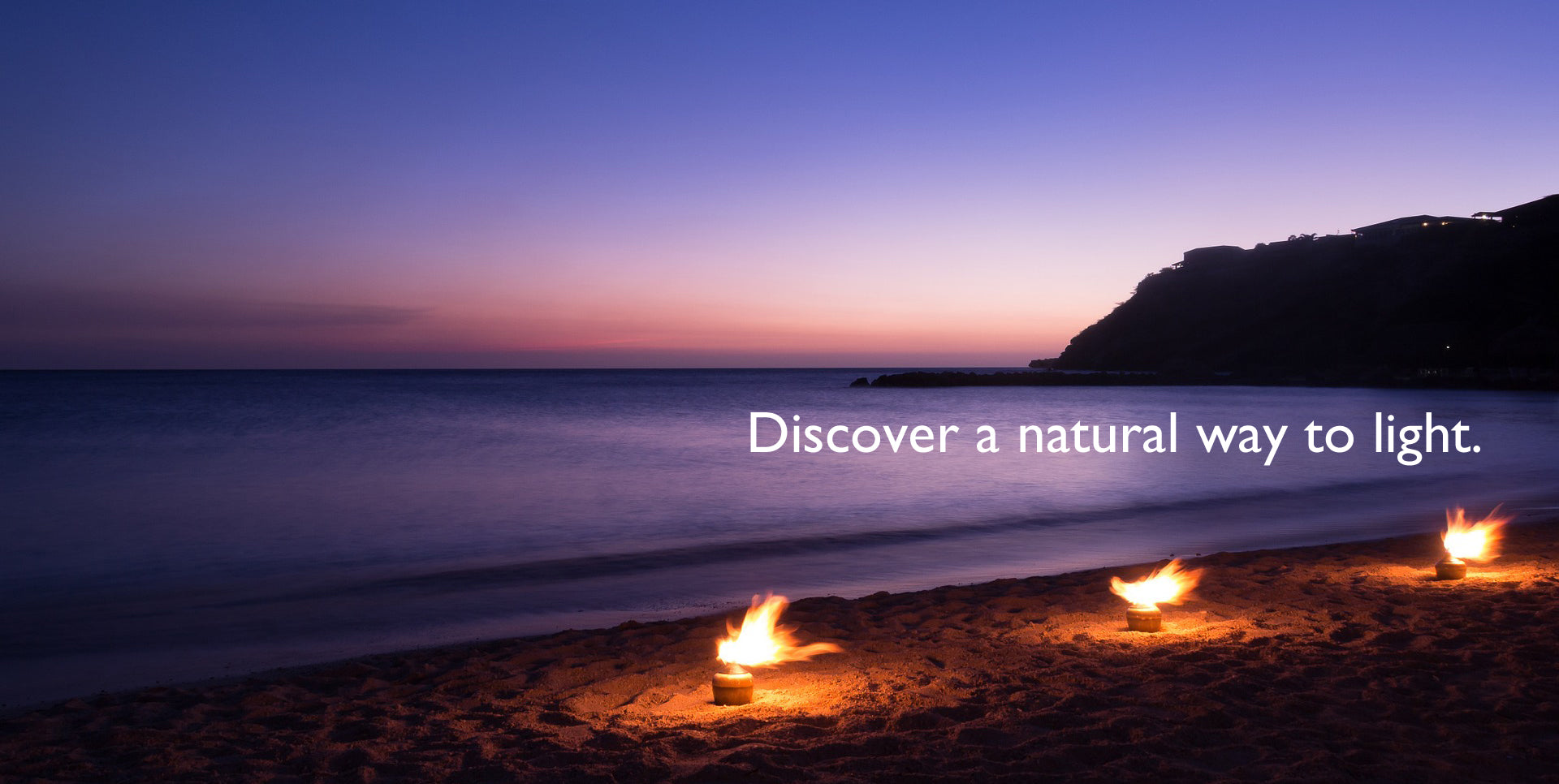 Discover a Natural Way to Light.