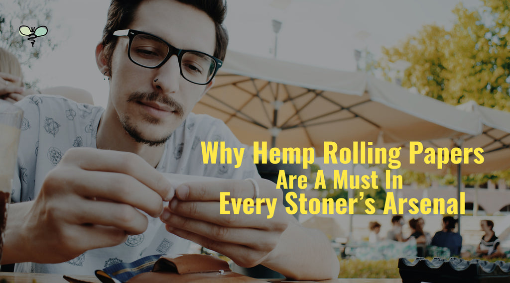 Why Hemp Rolling Papers are a Must in Every Stoner's Arsenal