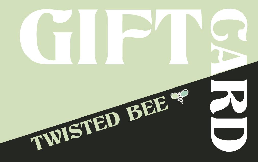 Twisted Bee Gift Card Gift Card Twisted Bee