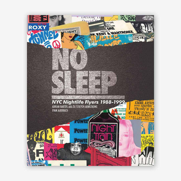 No Sleep: NYC Nightlife Flyers 1988 – 1999