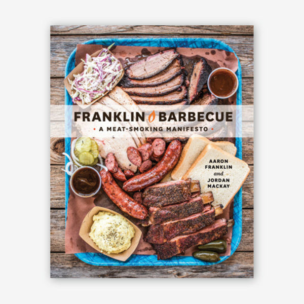Franklin Barbecue – a meat-smoking Manifesto