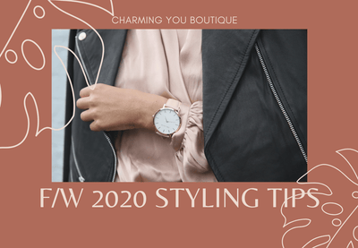 Styling Tips For Fall/Winter 2020
