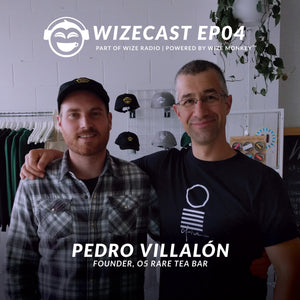 WizeCast EP04: Pedro Villalón, Tea Hunter and Co-Founder of O5 Tea Bar