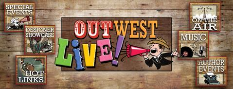 JOIN US FOR OUTWEST LIVE! EVENTS