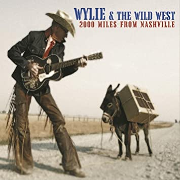 Wyle Gustafson & The Wild West 2000 Miles From Nashville Album Cover