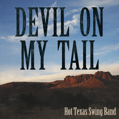Devil On My Tail Album Hot Texas Swing Band