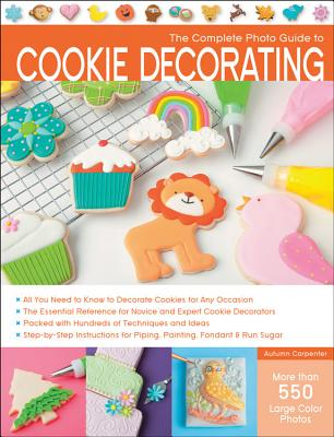 The Complete Photo Guide to Cookie Decorating Book Cover