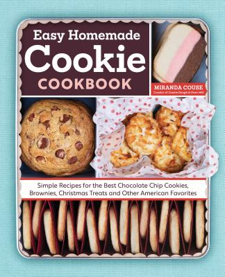The Easy Homemade Cookie Cookbook Book Cover