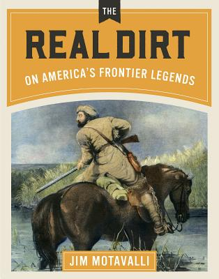 Real Dirt on America's Frontier Legends