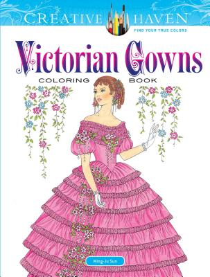 Creative Haven Victorian Gowns Coloring Book by Ming-Ju Sun